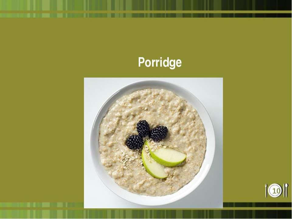 Porridge *