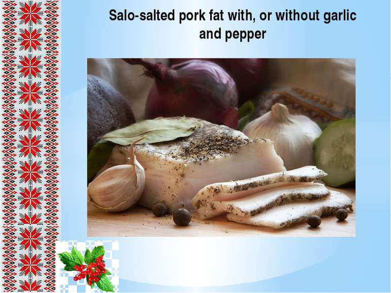 Salo-salted pork fat with, or without garlic and pepper