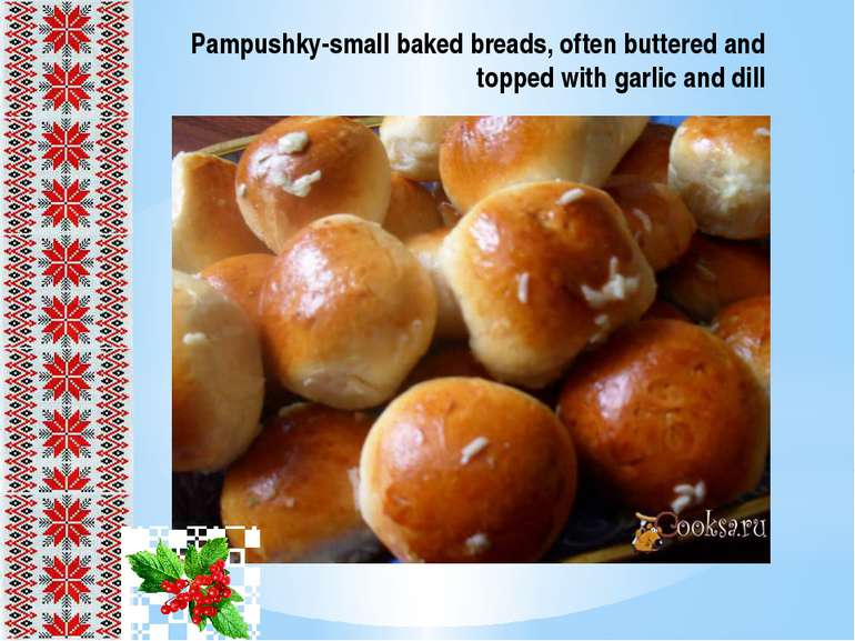Pampushky-small baked breads, often buttered and topped with garlic and dill