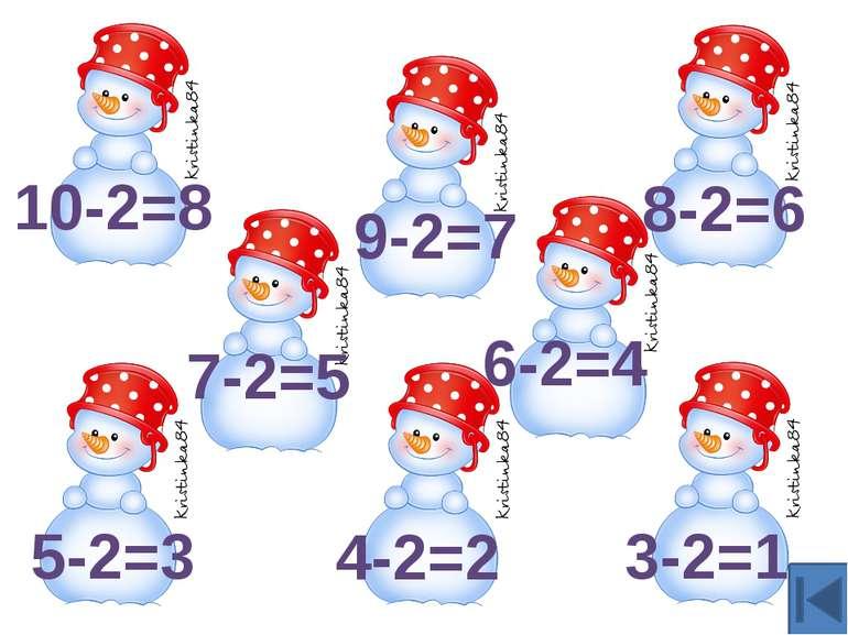 10-2=8 9-2=7 4-2=2 5-2=3 6-2=4 7-2=5 8-2=6 3-2=1