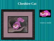 Cheshire Cat wears a smile
