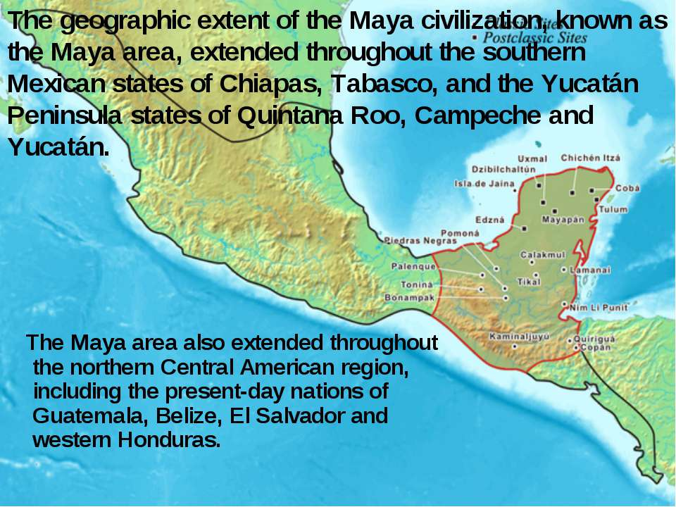 The geographic extent of the Maya civilization, known as the Maya area, exten...
