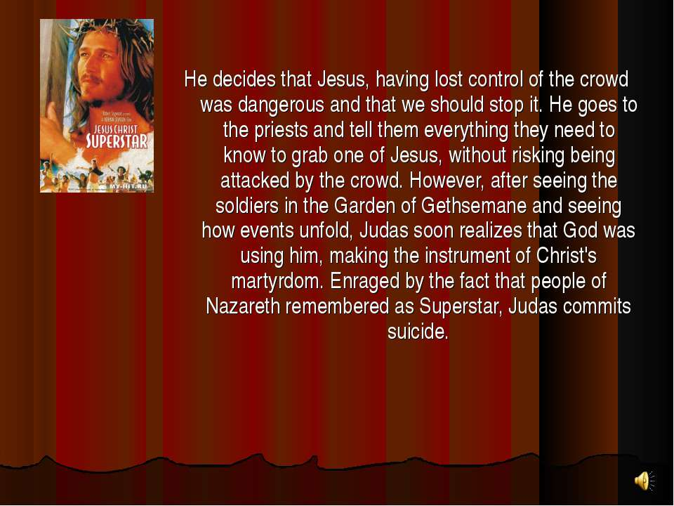 He decides that Jesus, having lost control of the crowd was dangerous and tha...