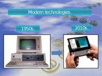 Modern technologies. 1950s. 2010s.