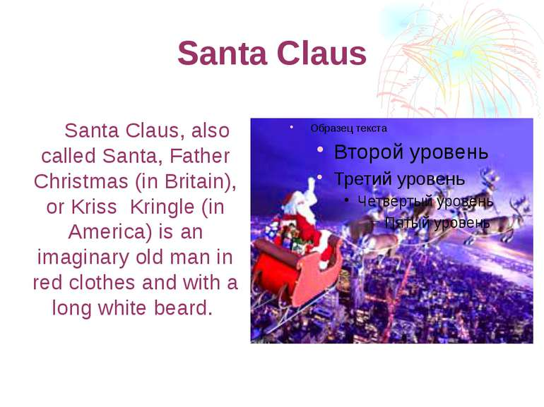 Santa Claus Santa Claus, also called Santa, Father Christmas (in Britain), or...