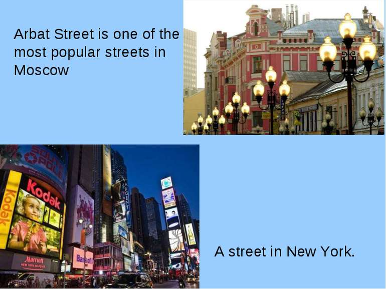 Arbat Street is one of the most popular streets in Moscow A street in New York.