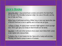 Jack's Books Call of the Wild: A dog named Buck is stolen and sold for the Go...