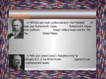 President In 1876,the year Jack London was born, the President of the United ...