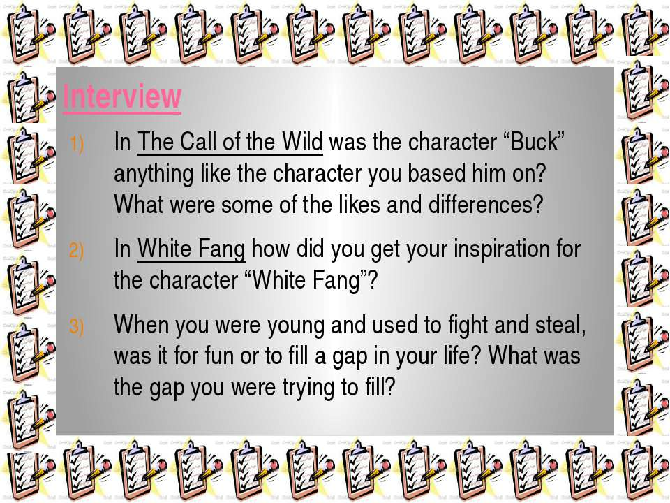 "Interview In The Call of the Wild was the character ""Buck"" anything like the ..."