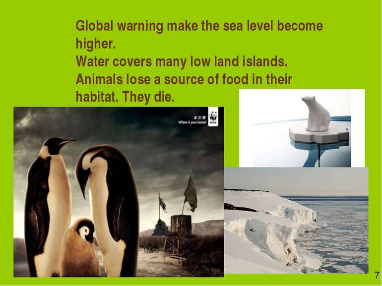 Global warning make the sea level become higher. Water covers many low land i...