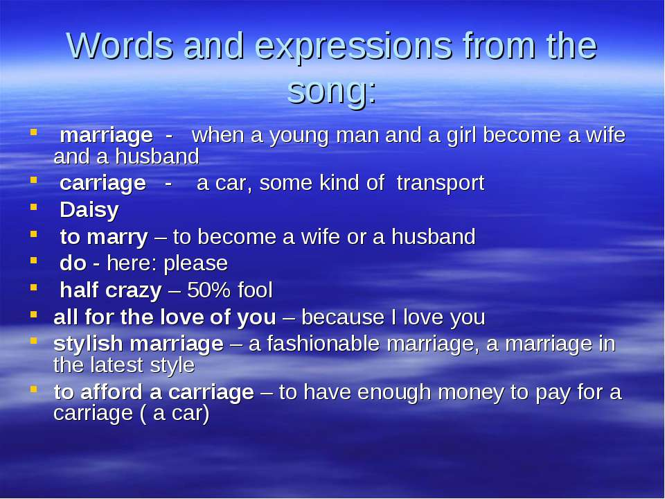 Words and expressions from the song: marriage - when a young man and a girl b...