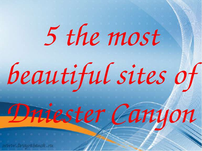 5 the most beautiful sites of Dniester Canyon