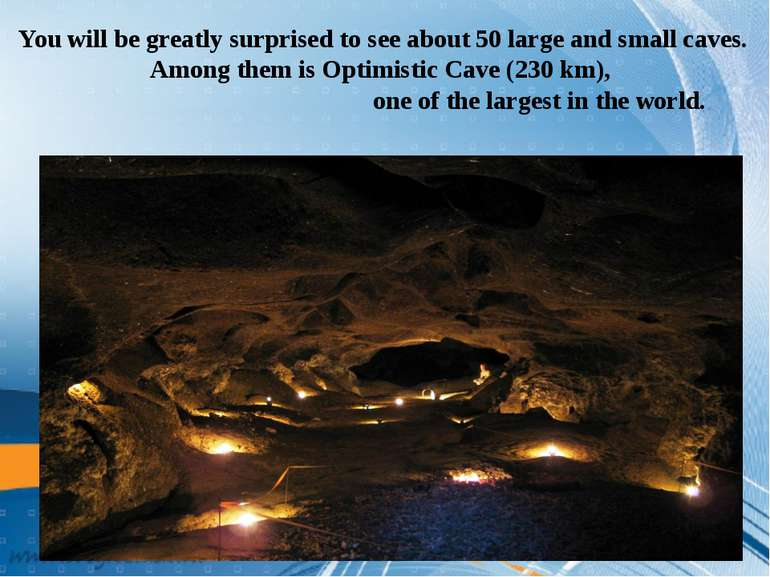You will be greatly surprised to see about 50 large and small caves. Among th...