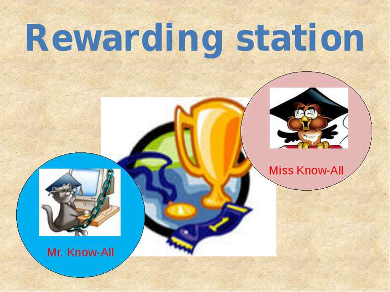 Mr. Know-All Rewarding station Miss Know-All