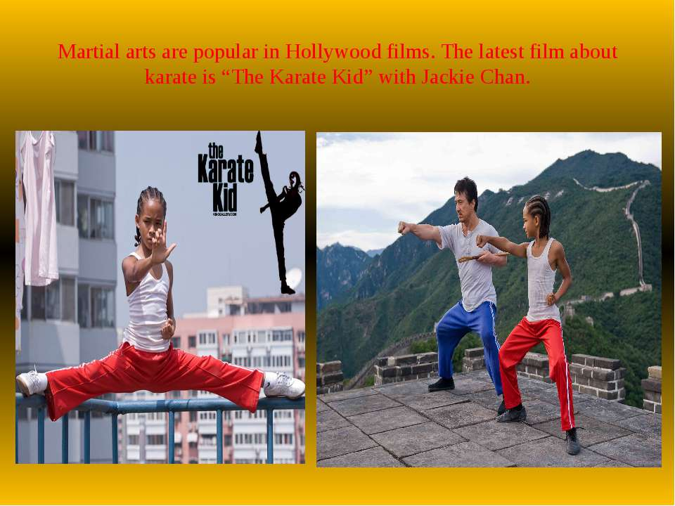 Martial arts are popular in Hollywood films. The latest film about karate is ...