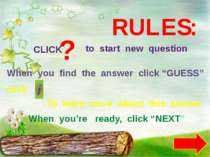 "RULES: CLICK ? to start new question When you find the answer click ""GUESS"" c..."