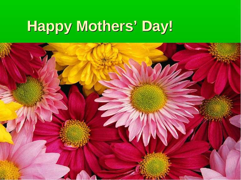 Happy Mothers' Day!