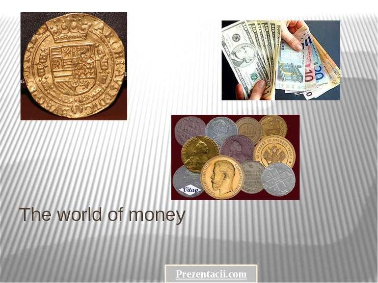 The world of money Prezentacii.com