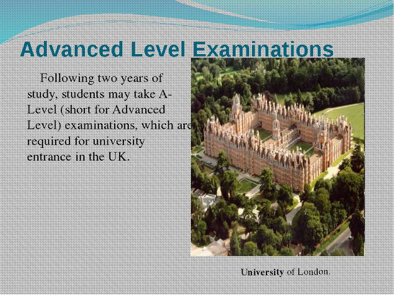 Advanced Level Examinations Following two years of study, students may take A...