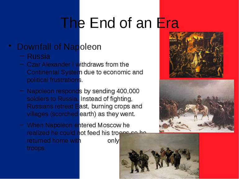 The End of an Era Downfall of Napoleon Russia Czar Alexander I withdraws from...