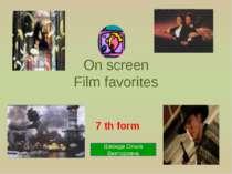 On screen Film favorites 7 th form Шконда Ольга Викторовна