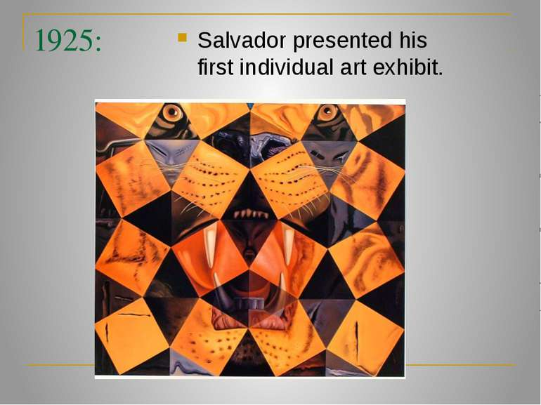1925: Salvador presented his first individual art exhibit.