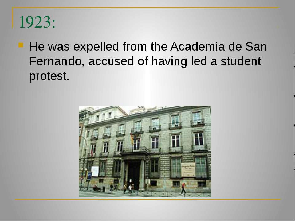1923: He was expelled from the Academia de San Fernando, accused of having le...