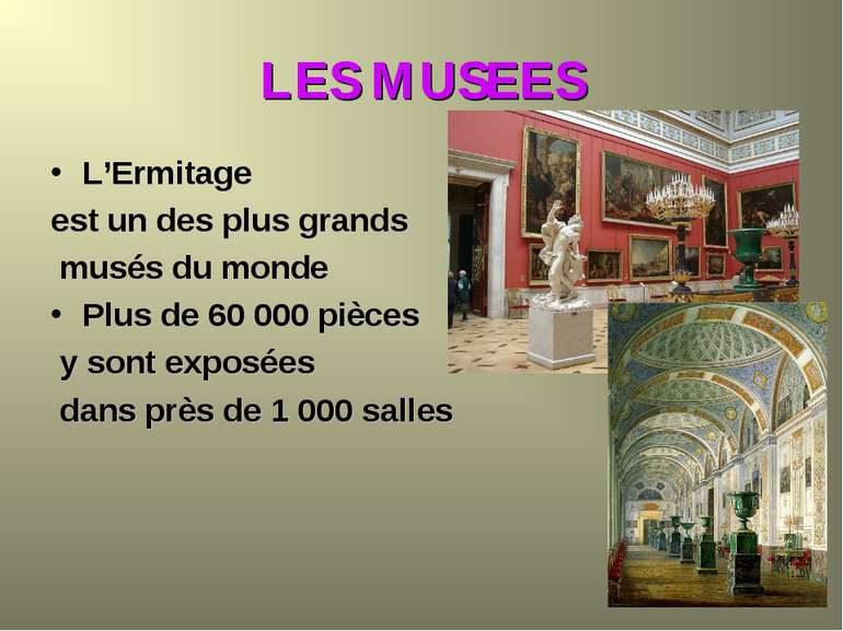 LES MUSEES L'Ermitage est un des plus grands musés du monde Plus de 60 000 pi...