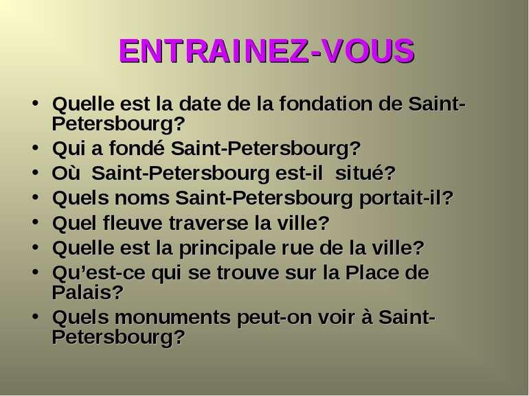 ENTRAINEZ-VOUS Quelle est la date de la fondation de Saint-Petersbourg? Qui a...