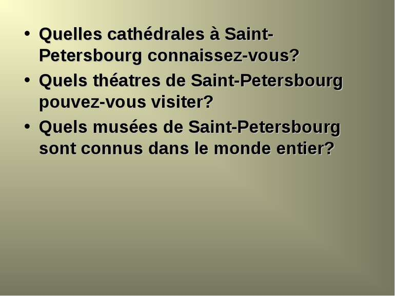Quelles cathédrales à Saint-Petersbourg connaissez-vous? Quels théatres de Sa...