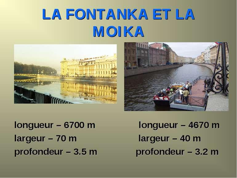 LA FONTANKA ET LA MOIKA longueur – 6700 m longueur – 4670 m largeur – 70 m la...