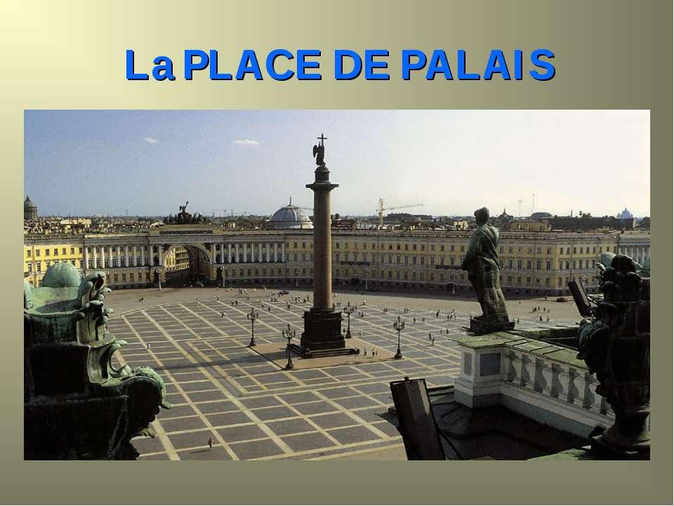 La PLACE DE PALAIS