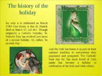 The history of the holiday So, why is it celebrated on March 17th? One theory...