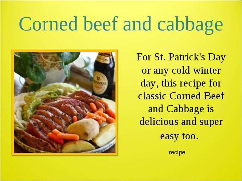 Corned beef and cabbage For St. Patrick's Day or any cold winter day, this re...