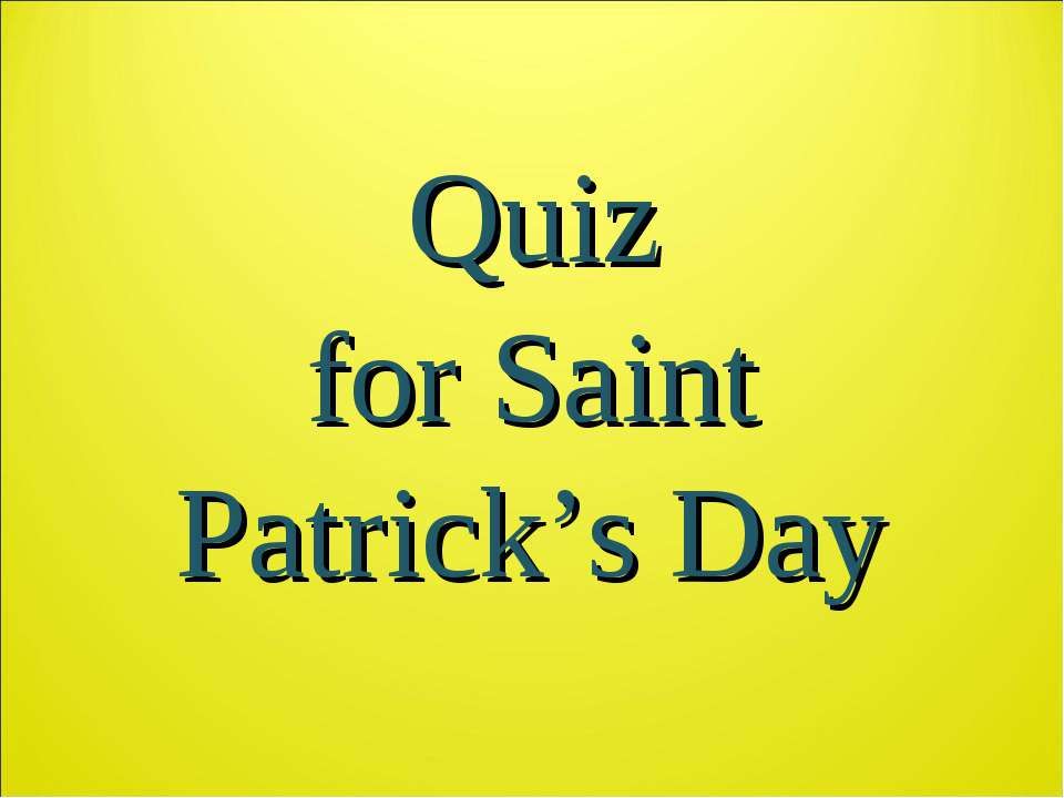 Quiz for Saint Patrick's Day