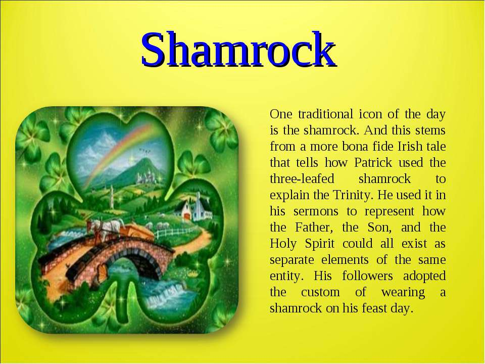 Shamrock One traditional icon of the day is the shamrock. And this stems from...
