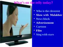 What's on the telly today? Who is the cleverest Show with Malakhov News block...