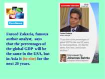 Fareed Zakaria, famous author analyst, says that the percentages of the globa...