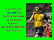 A perfect goal (to core) by Andrey Arshavin at the match between Arsenal & Bl...