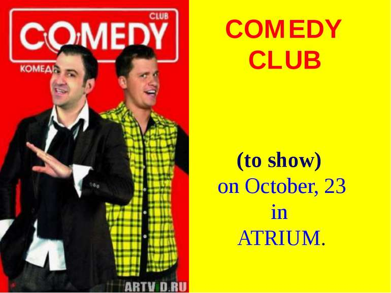 COMEDY CLUB (to show) on October, 23 in ATRIUM.