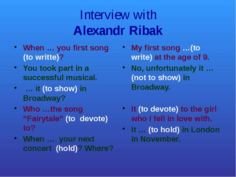 Interview with Alexandr Ribak When … you first song (to writte)? You took par...