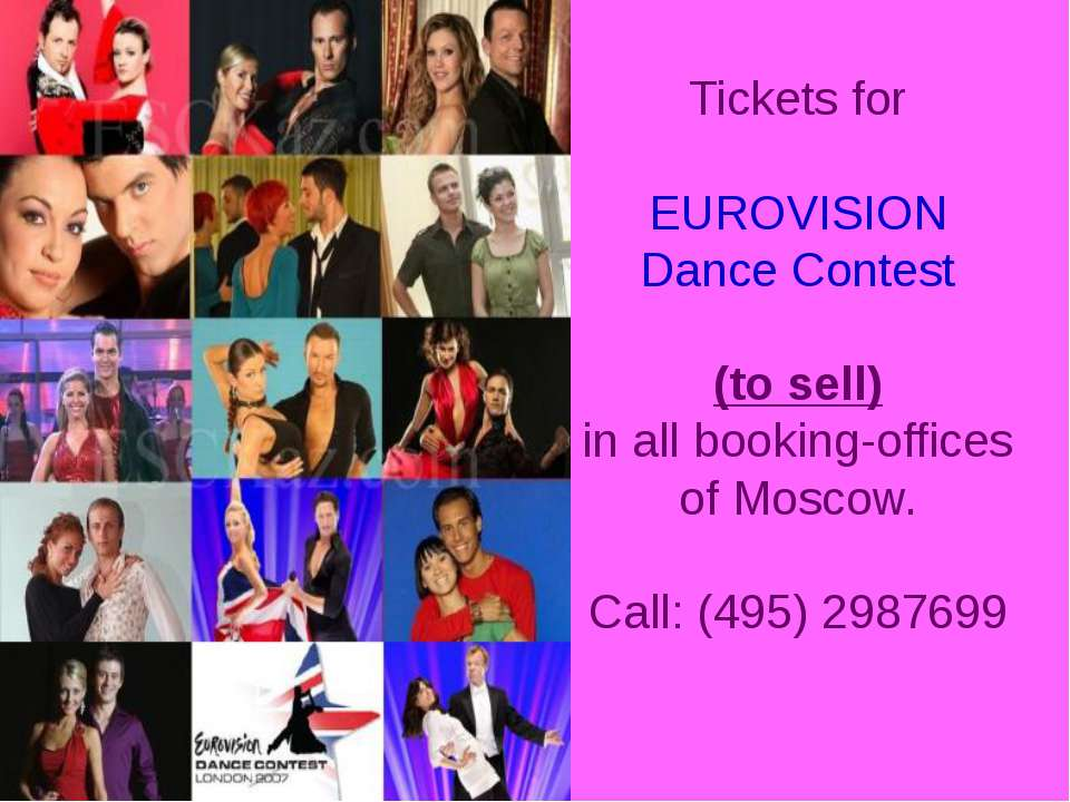 Tickets for EUROVISION Dance Contest (to sell) in all booking-offices of Mosc...