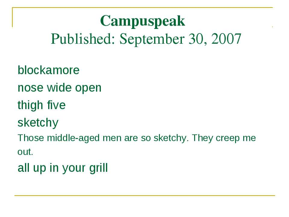 Campuspeak Published: September 30, 2007 blockamore nose wide open thigh five...