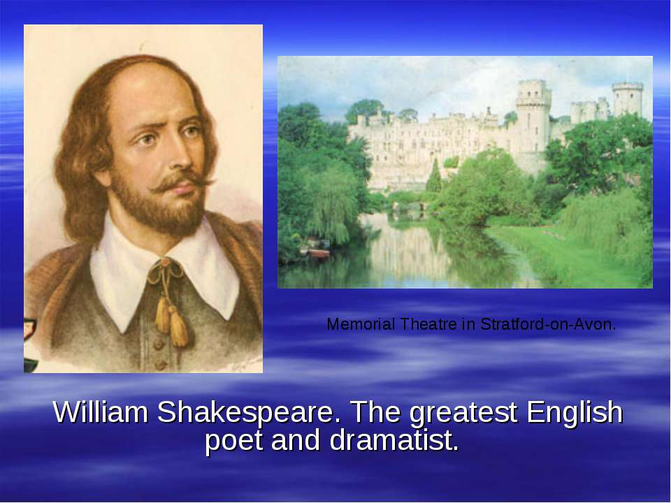 William Shakespeare. The greatest English poet and dramatist. Memorial Theatr...