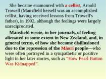 She became enamoured with a cellist, Arnold Trowell (Mansfield herself was an...
