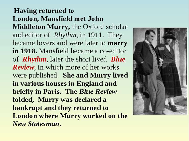 Having returned to London, Mansfield met John Middleton Murry, the Oxford sch...