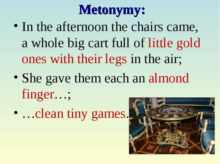 Metonymy: In the afternoon the chairs came, a whole big cart full of little g...