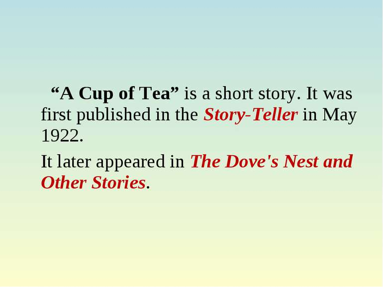 """A Cup of Tea"" is a short story. It was first published in the Story-Teller i..."