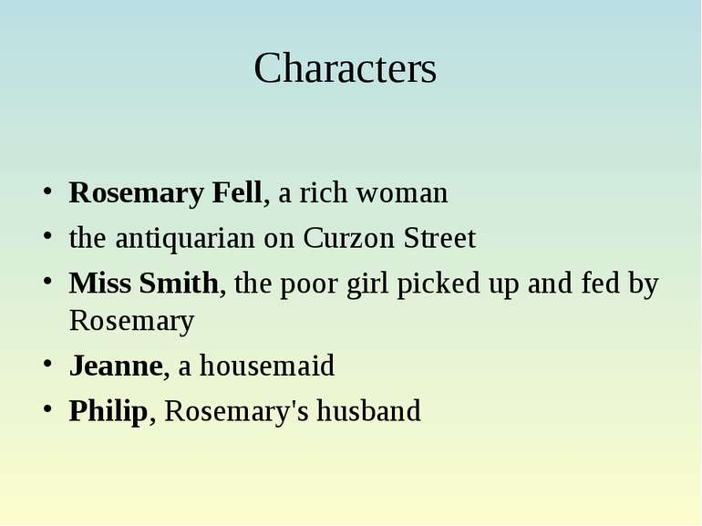 Characters Rosemary Fell, a rich woman the antiquarian on Curzon Street Miss ...