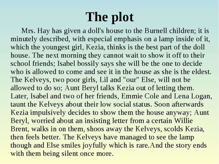 an essay on the short story the dolls house by katherine mansfield Was written by katherine mansfield in 1922 this is a story about little girls from ending of the story in short stylistic analysis of the dolls house.